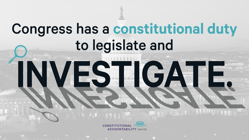 Graphic - Congress has a constitutional duty to legislate and investigate